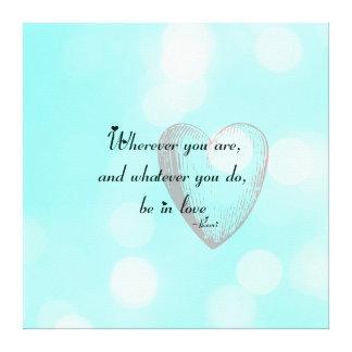 Esteja no amor Rumi Impressão Em Tela