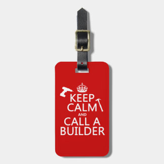 Etiqueta De Bagagem Mantenha a calma e chame um construtor (alguma