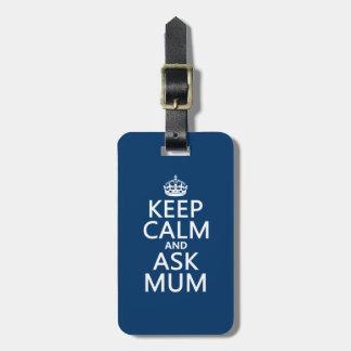 Etiqueta De Bagagem Mantenha calmo e pergunte a mãe - todas as cores