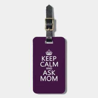 Etiqueta De Bagagem Mantenha calmo e pergunte a mamã - todas as cores
