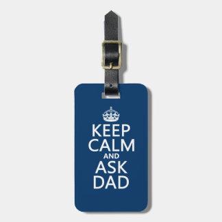 Etiqueta De Bagagem Mantenha calmo e pergunte a pai - todas as cores