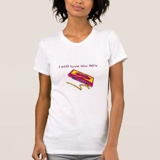 Eu ainda amo o anos 80 camiseta