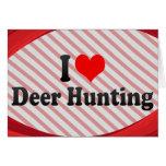 Eu amo a caça dos cervos cartão