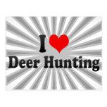 Eu amo a caça dos cervos cartao postal