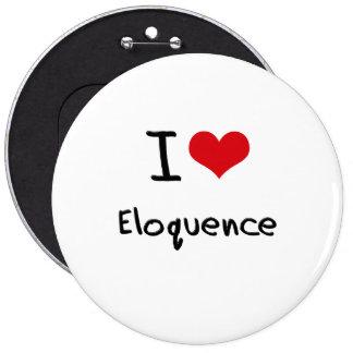 Eu amo a eloquência botons