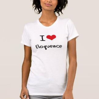 Eu amo a eloquência camiseta