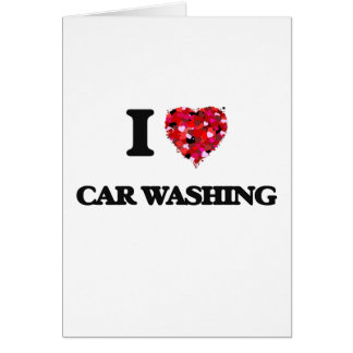 Eu amo a lavagem do carro cartão comemorativo
