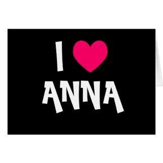 Eu amo Anna Cartão Comemorativo
