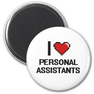 Eu amo assistentes pessoais ímã redondo 5.08cm