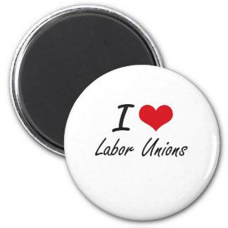 Eu amo associações de trabalhadores ímã redondo 5.08cm