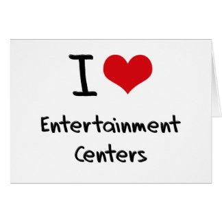 Eu amo centros de entretenimento cartões