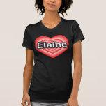 Eu amo Elaine. Eu te amo Elaine. Coração Camisetas