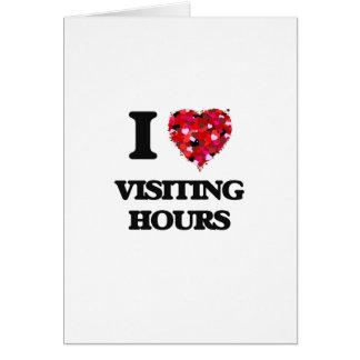 Eu amo horas de visita cartão comemorativo