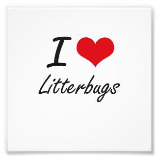 Eu amo Litterbugs Impressão De Foto