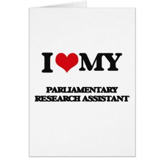 Eu amo meu assistente de pesquisa parlamentar cartoes