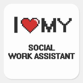 Eu amo meu assistente do trabalho social adesivo quadrado