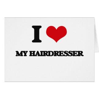 Eu amo meu cabeleireiro cartão comemorativo