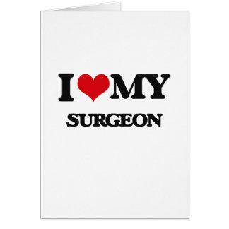 Eu amo meu cirurgião cartão comemorativo
