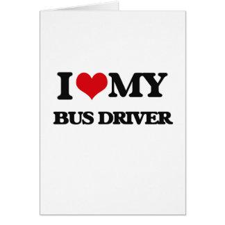 Eu amo meu condutor de autocarro cartão comemorativo