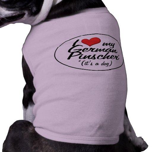 Eu amo meu Pinscher alemão (é um cão) Camiseta Para Cães