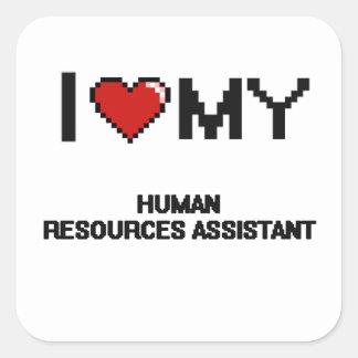 Eu amo meus recursos humanos assistentes adesivo quadrado