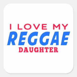 Eu amo minha filha da dança da reggae adesivo quadrado