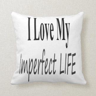 Eu amo minha vida imperfeita almofada