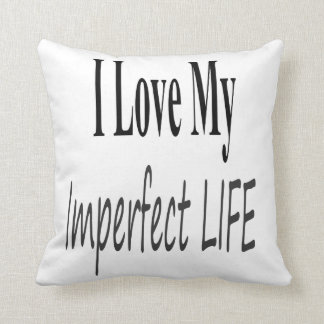 Eu amo minha vida imperfeita travesseiro