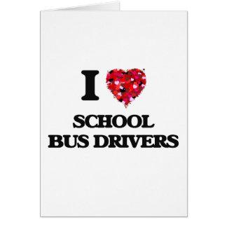Eu amo motoristas de auto escolar cartão comemorativo