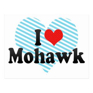 Eu amo o Mohawk Cartão Postal