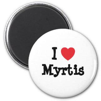 Eu amo o t-shirt do coração de Myrtis Imãs De Refrigerador