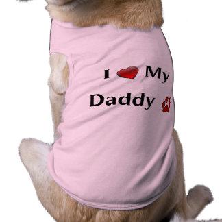 """""""Eu amo pano do cão do meu pai"""" Camiseta"""
