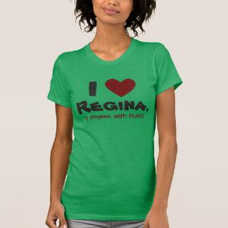 Eu amo Regina. Rima com o DIVERTIMENTO!! O t-shirt