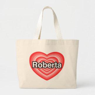 Eu amo Roberta. Eu te amo Roberta. Coração Bolsa De Lona