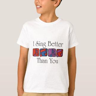 Eu canto melhor do que você camiseta