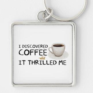 """""""Eu descobri chaveiro superior do café"""""""