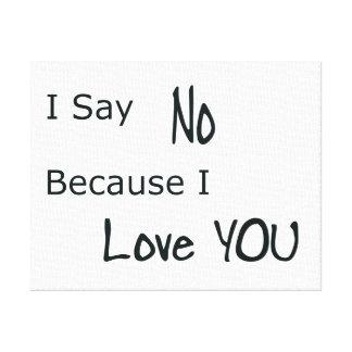 Eu digo não, porque eu te amo impressão em tela