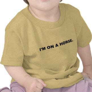 Eu estou em um cavalo camiseta