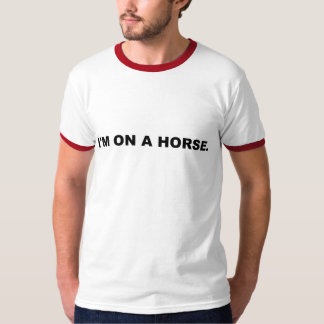 Eu estou em um cavalo tshirts