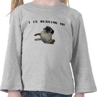 Eu estou implorando-o camisa do Pug T-shirt
