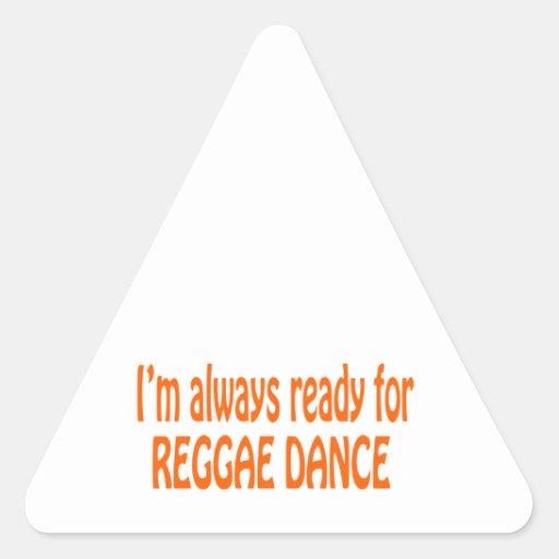 Eu estou sempre pronto para a dança da reggae adesivos triângulo