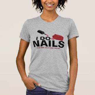 Eu faço as unhas (o técnico do prego) t-shirts