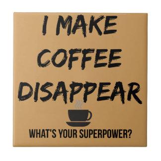 Eu faço o café desaparecer azulejo