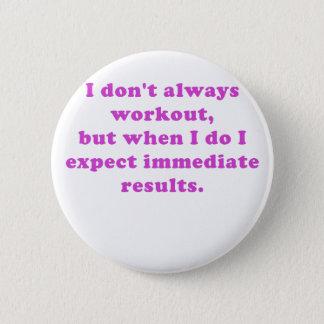 Eu não faço sempre exercício bóton redondo 5.08cm