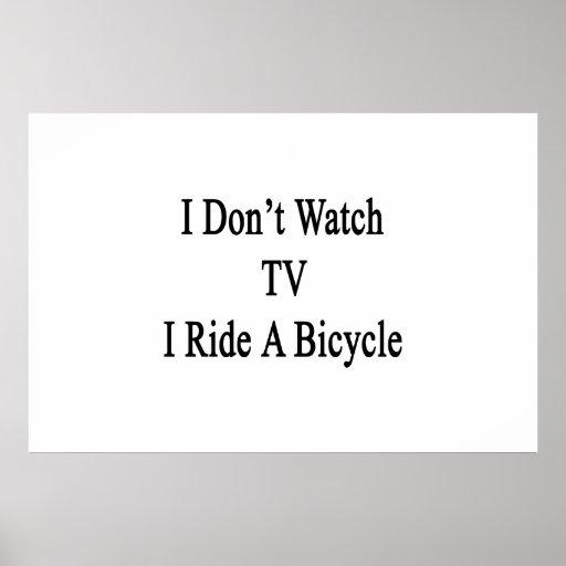 Eu não olho a tevê que eu monto uma bicicleta posteres