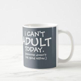 Eu não posso caneca adulta de hoje