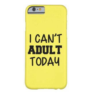 Eu não posso capa de telefone adulta de hoje