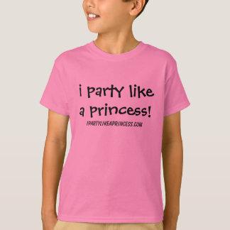 eu party como uma princesa! camiseta