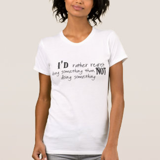 Eu pesar da preferencialmente que faz algo t-shirt
