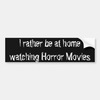 Eu preferencialmente em casa esteja olhando filmes adesivo de para-choque
